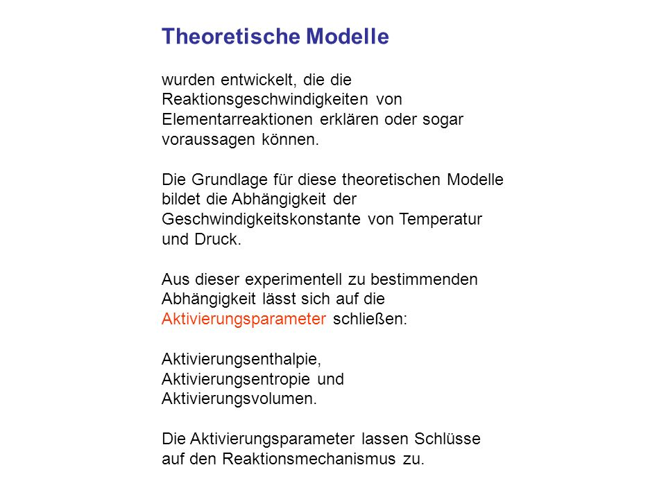 Theoretische Modellewurden entwickelt, die die Reaktionsgeschwindigkeiten von Elementarreaktionen erklären oder sogar voraussagen können.
