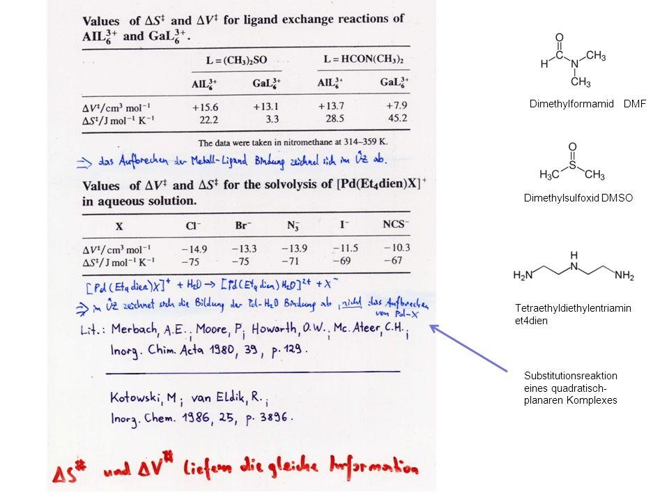 Dimethylformamid DMF Dimethylsulfoxid DMSO. Tetraethyldiethylentriamin et4dien.