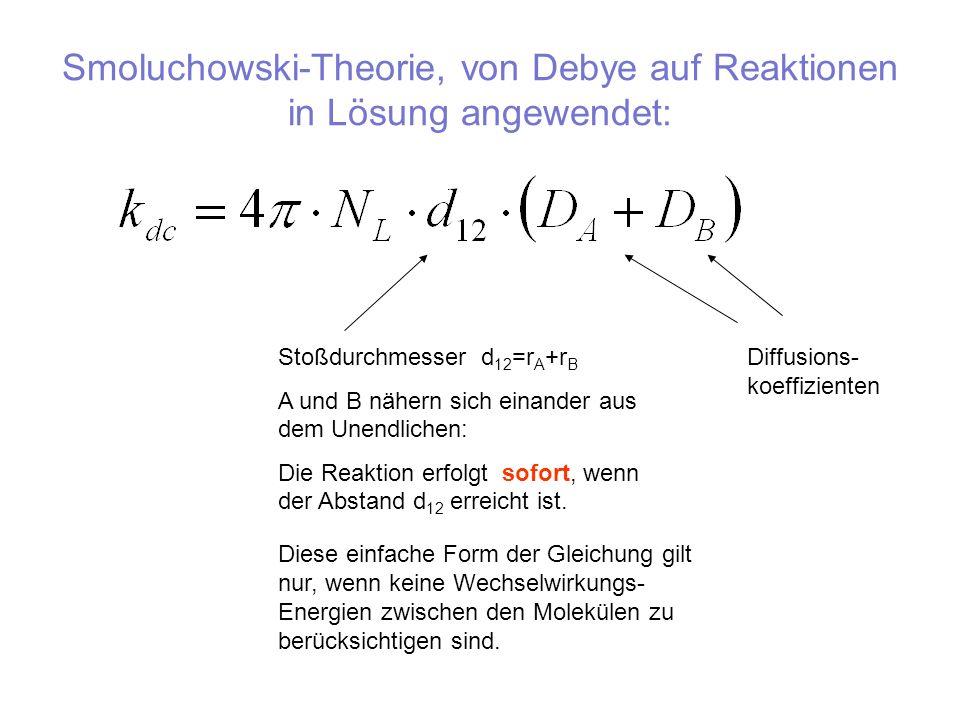 Smoluchowski-Theorie, von Debye auf Reaktionen in Lösung angewendet: