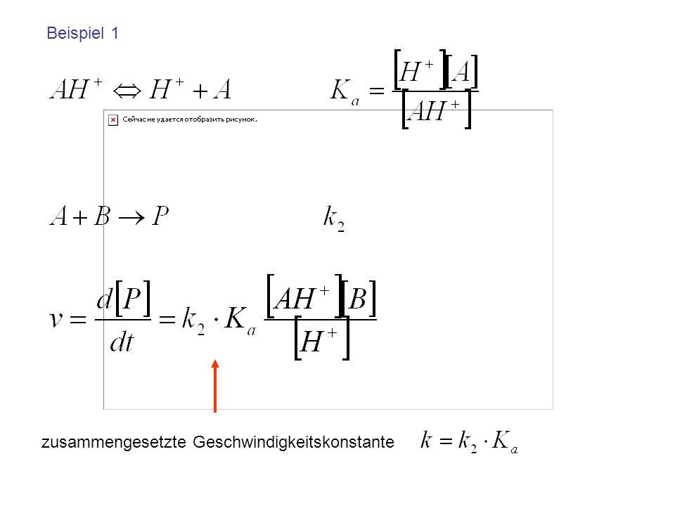 Beispiel 1 zusammengesetzte Geschwindigkeitskonstante