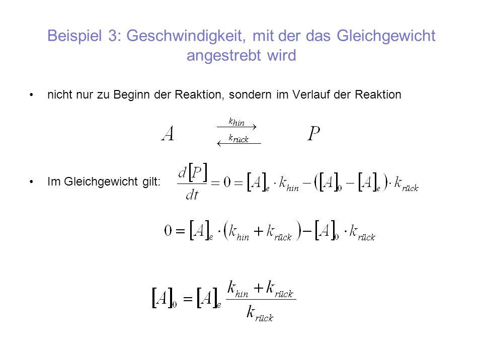 Beispiel 3: Geschwindigkeit, mit der das Gleichgewicht angestrebt wird