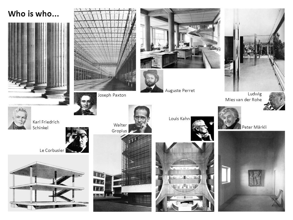 Who is who... Auguste Perret Joseph Paxton Ludwig Mies van der Rohe