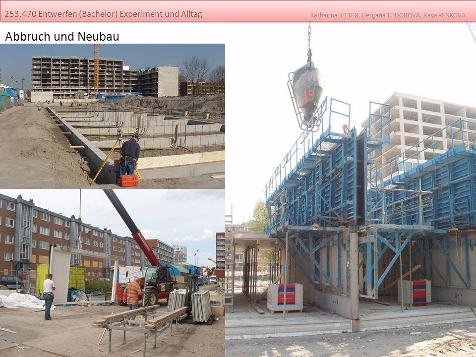 Abbruch und Neubau 253.470 Entwerfen (Bachelor) Experiment und Alltag