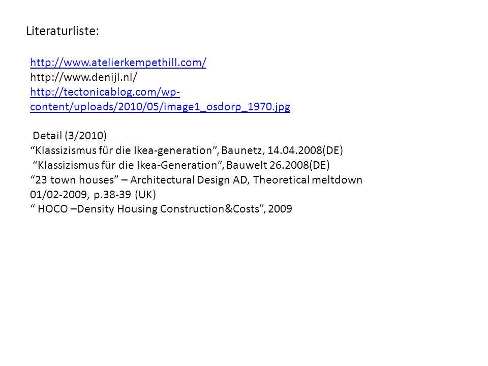 Literaturliste: http://www.atelierkempethill.com/ http://www.denijl.nl/ http://tectonicablog.com/wp-content/uploads/2010/05/image1_osdorp_1970.jpg.