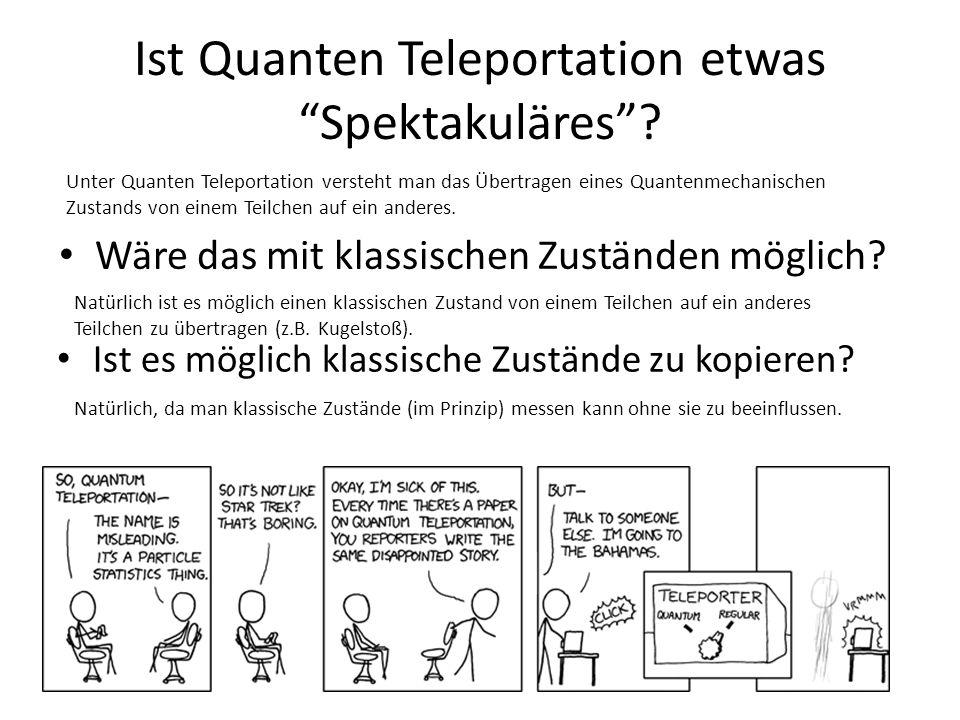 Ist Quanten Teleportation etwas Spektakuläres