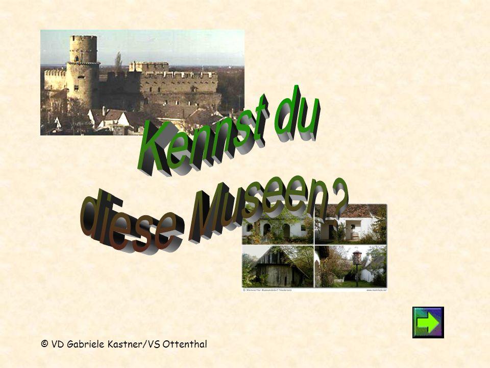 Kennst du diese Museen © VD Gabriele Kastner/VS Ottenthal