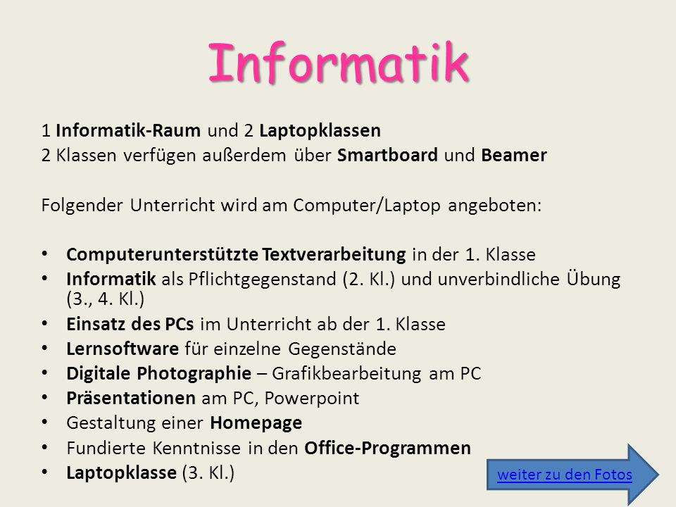 Informatik 1 Informatik-Raum und 2 Laptopklassen