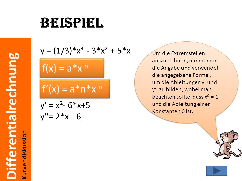 Beispiel f(x) = a*x n f'(x) = a*n*x n y = (1/3)*x³ - 3*x² + 5*x