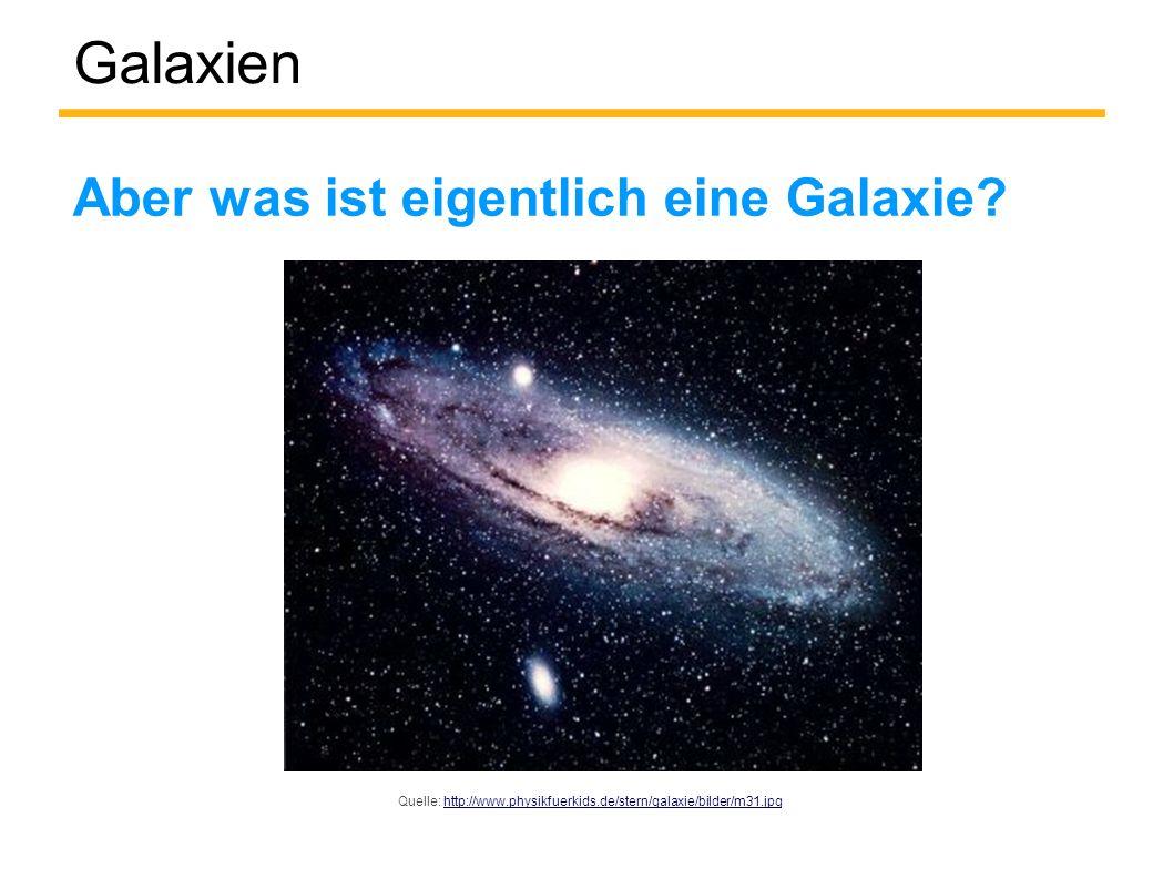 Quelle: http://www.physikfuerkids.de/stern/galaxie/bilder/m31.jpg