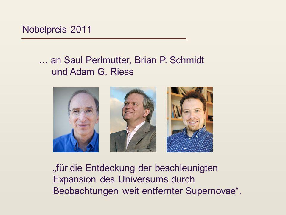Nobelpreis 2011 … an Saul Perlmutter, Brian P. Schmidt und Adam G. Riess.
