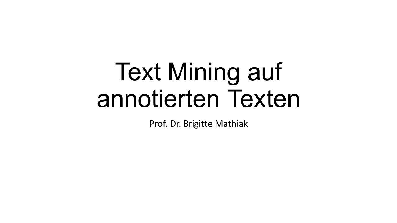 Text Mining auf annotierten Texten