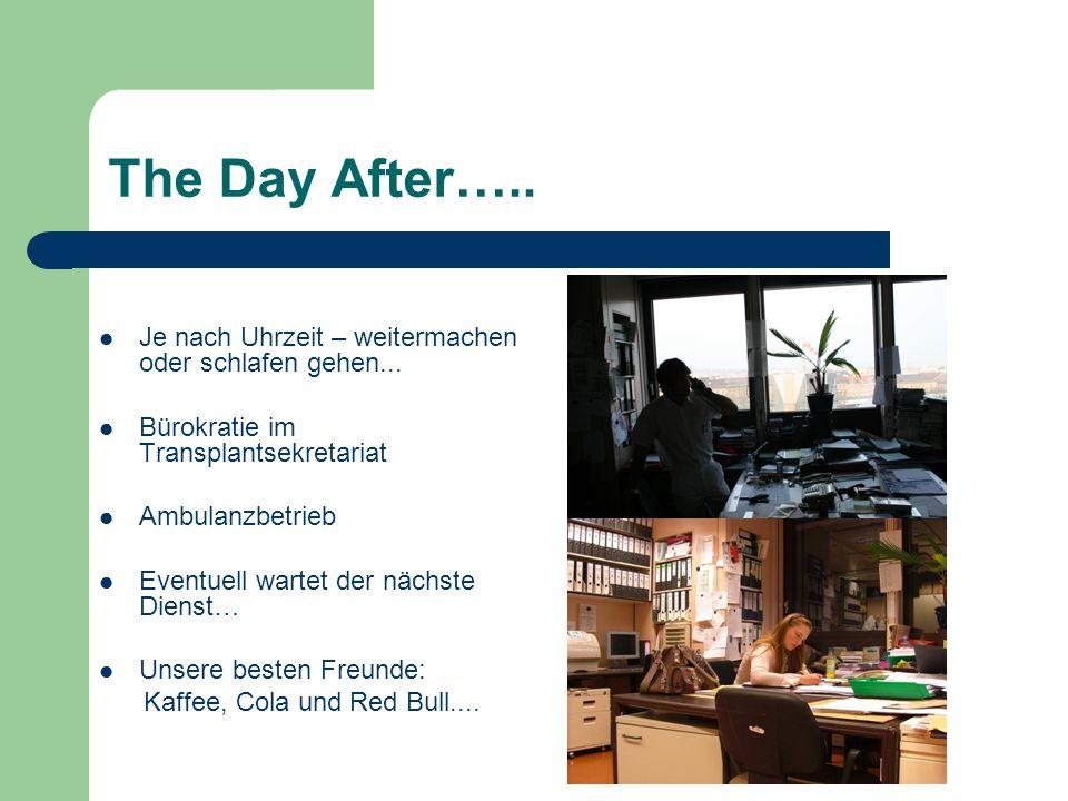 The Day After….. Je nach Uhrzeit – weitermachen oder schlafen gehen...