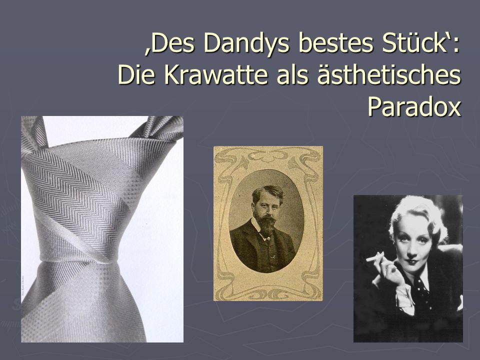 'Des Dandys bestes Stück': Die Krawatte als ästhetisches Paradox