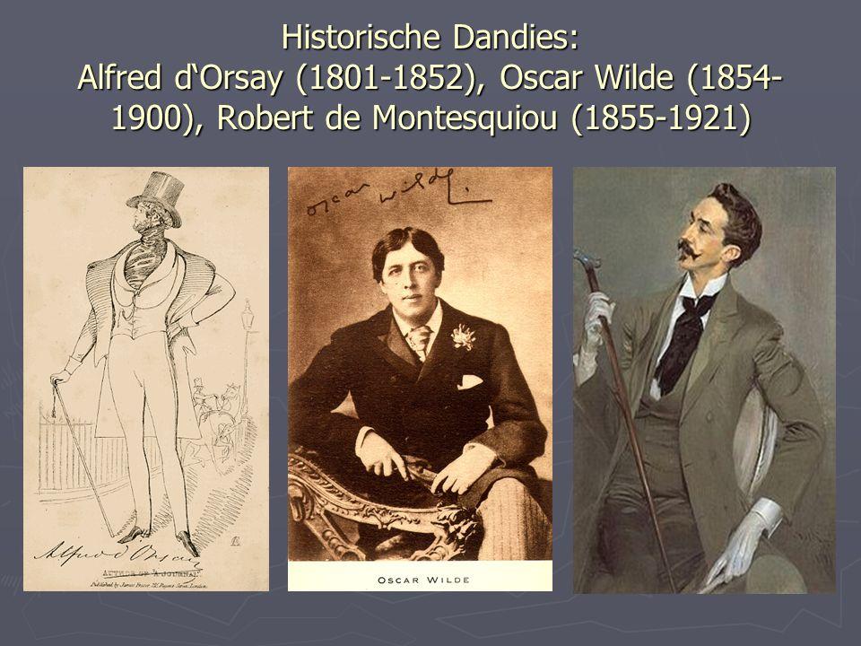 Historische Dandies: Alfred d'Orsay (1801-1852), Oscar Wilde (1854-1900), Robert de Montesquiou (1855-1921)