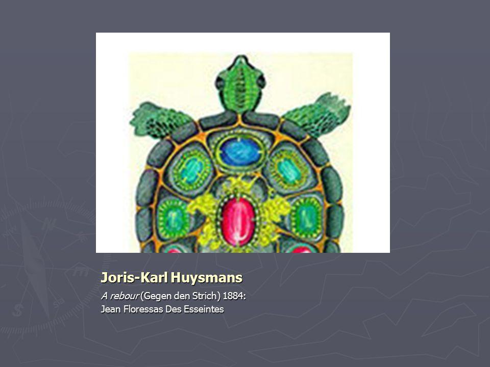 Joris-Karl Huysmans A rebour (Gegen den Strich) 1884: