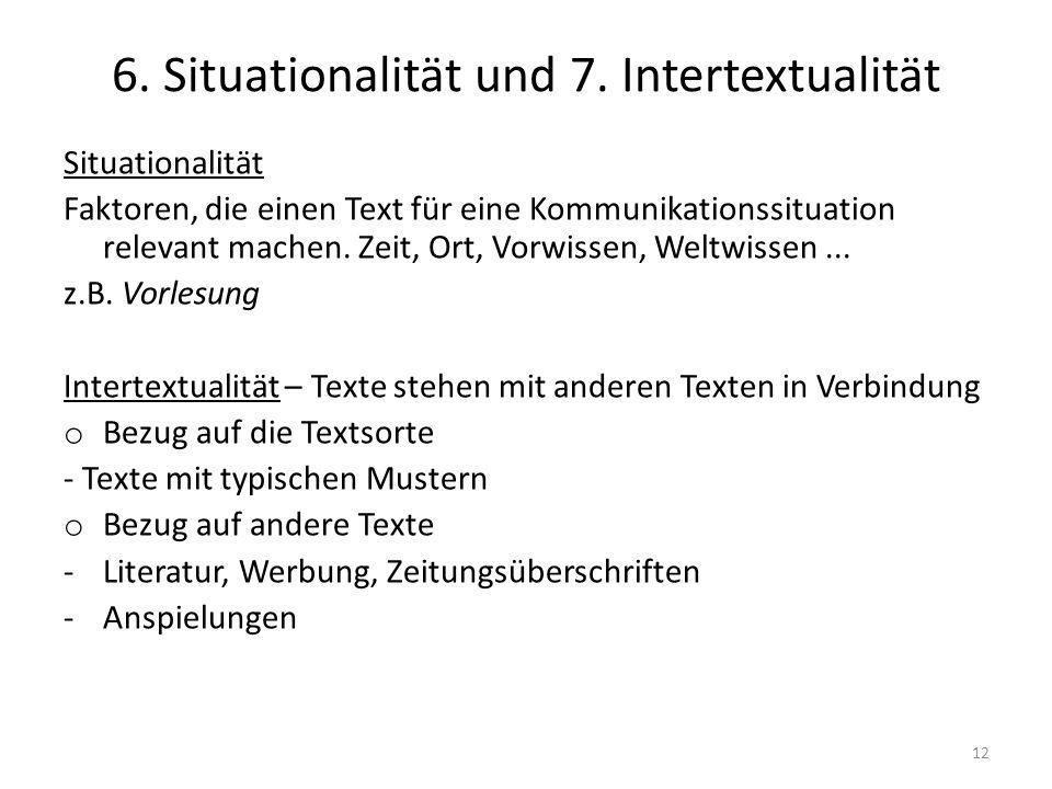 6. Situationalität und 7. Intertextualität