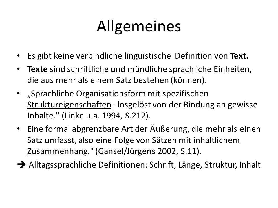 Allgemeines Es gibt keine verbindliche linguistische Definition von Text.