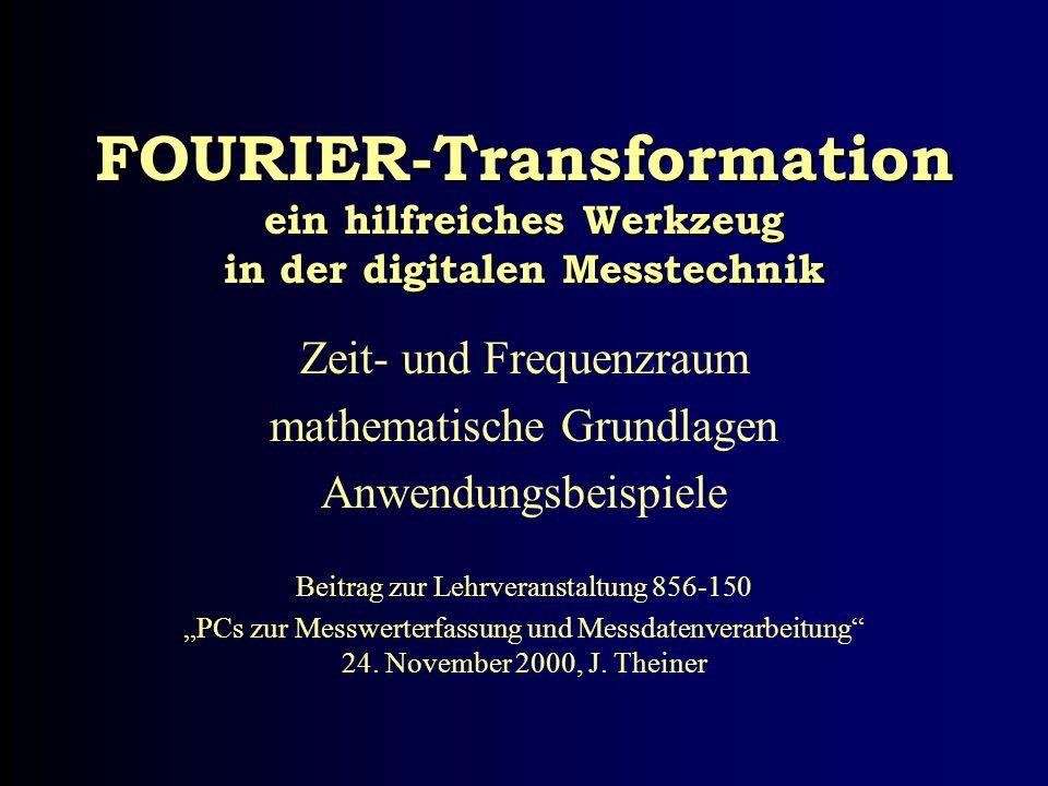 FOURIER-Transformation ein hilfreiches Werkzeug in der digitalen Messtechnik