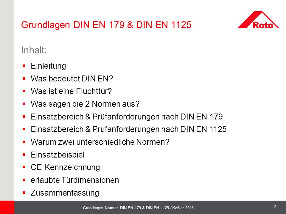 Grundlagen DIN EN 179 & DIN EN 1125 Inhalt: