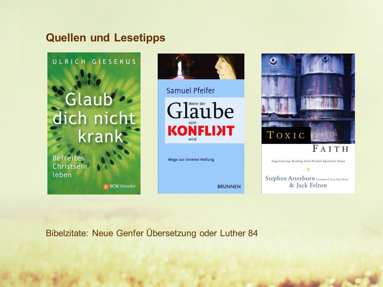 Quellen und Lesetipps Bibelzitate: Neue Genfer Übersetzung oder Luther 84