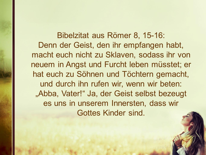 Bibelzitat aus Römer 8, 15-16: