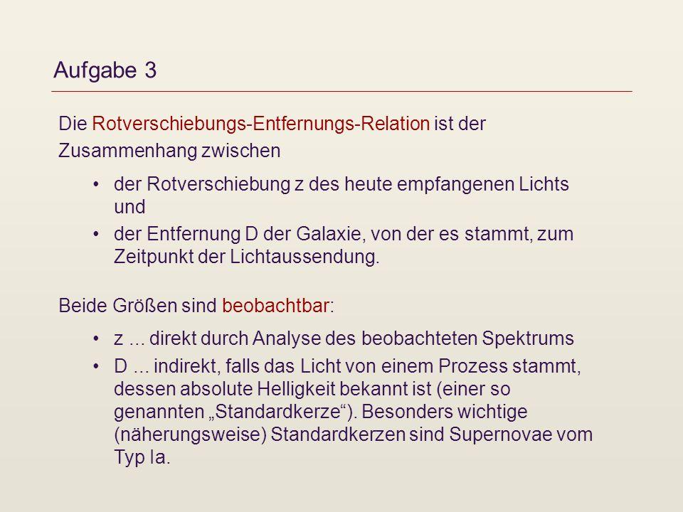 Aufgabe 3 Die Rotverschiebungs-Entfernungs-Relation ist der