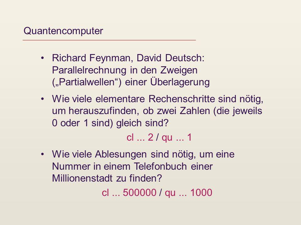 """Quantencomputer Richard Feynman, David Deutsch: Parallelrechnung in den Zweigen (""""Partialwellen ) einer Überlagerung."""