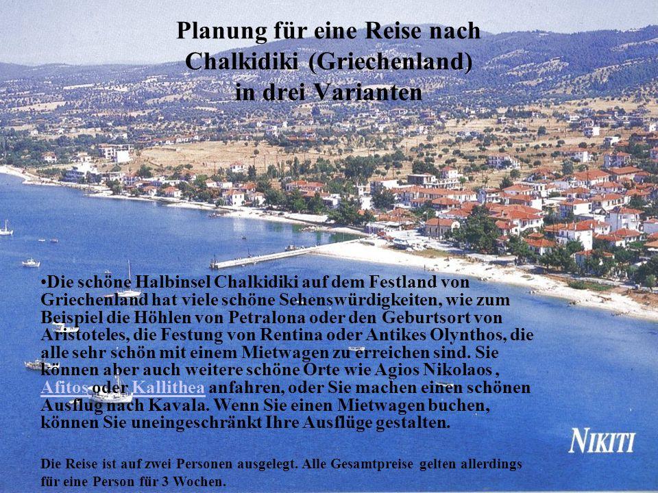 Planung für eine Reise nach Chalkidiki (Griechenland) in drei Varianten