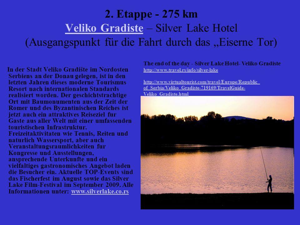 """2. Etappe - 275 km Veliko Gradiste – Silver Lake Hotel (Ausgangspunkt für die Fahrt durch das """"Eiserne Tor)"""