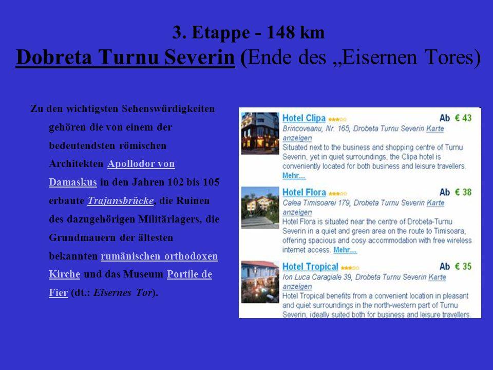 "3. Etappe - 148 km Dobreta Turnu Severin (Ende des ""Eisernen Tores)"