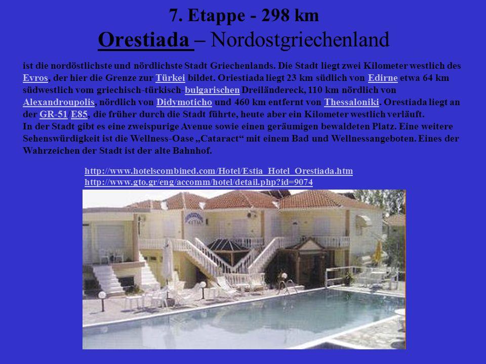 7. Etappe - 298 km Orestiada – Nordostgriechenland