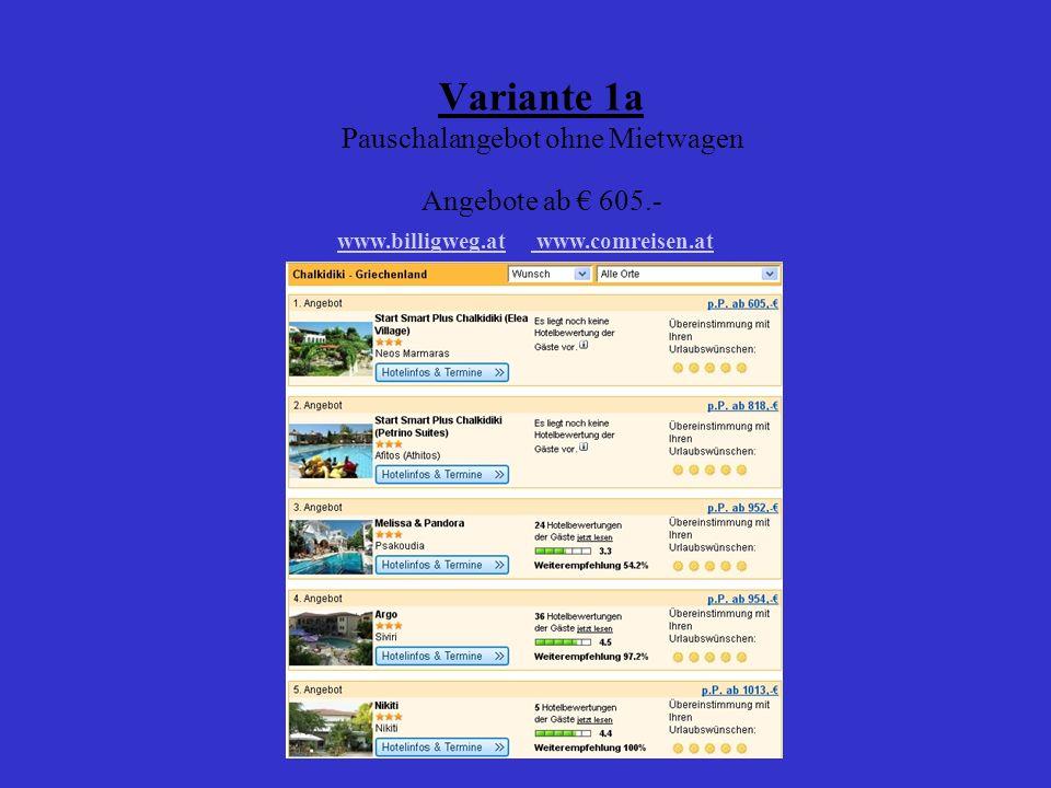 Variante 1a Pauschalangebot ohne Mietwagen Angebote ab € 605.-