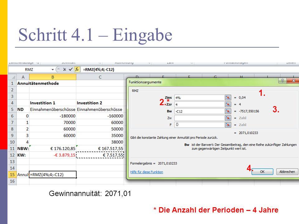 Schritt 4.1 – Eingabe 1. 2.* 3. 4. Gewinnannuität: 2071,01