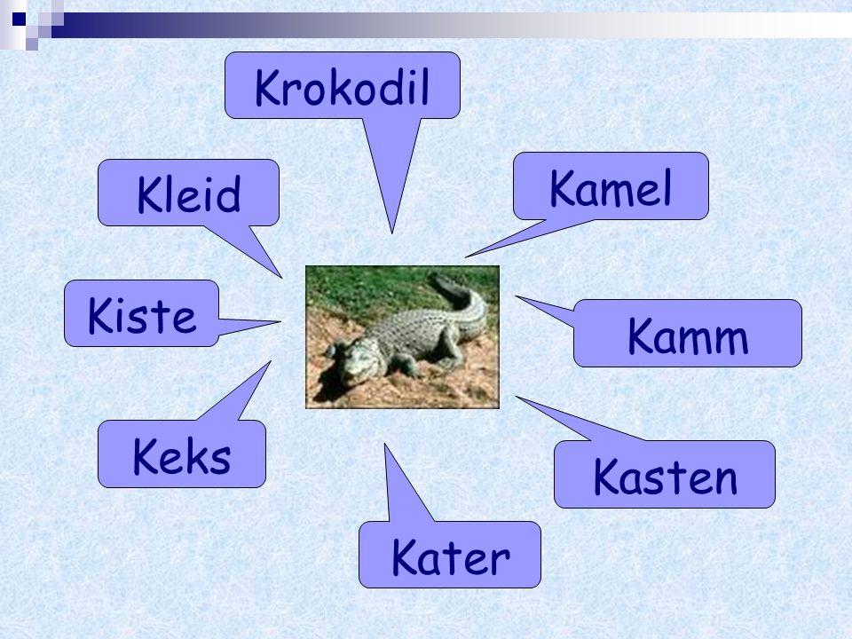 Krokodil Kamel Kleid Kiste Kamm Keks Kasten Kater