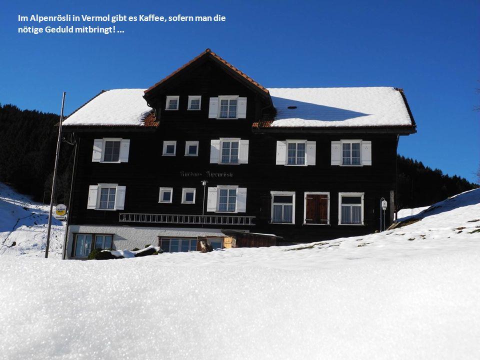 Im Alpenrösli in Vermol gibt es Kaffee, sofern man die nötige Geduld mitbringt! ...