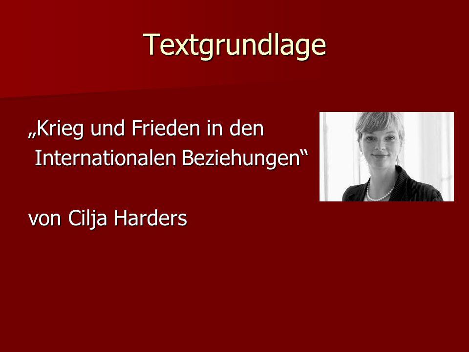 """Textgrundlage """"Krieg und Frieden in den Internationalen Beziehungen von Cilja Harders"""