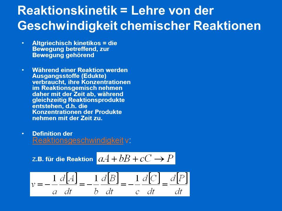 Reaktionskinetik = Lehre von der Geschwindigkeit chemischer Reaktionen