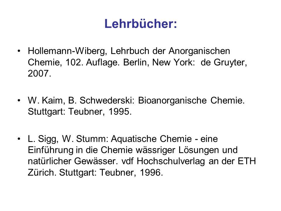 Lehrbücher: Hollemann-Wiberg, Lehrbuch der Anorganischen Chemie, 102. Auflage. Berlin, New York: de Gruyter, 2007.