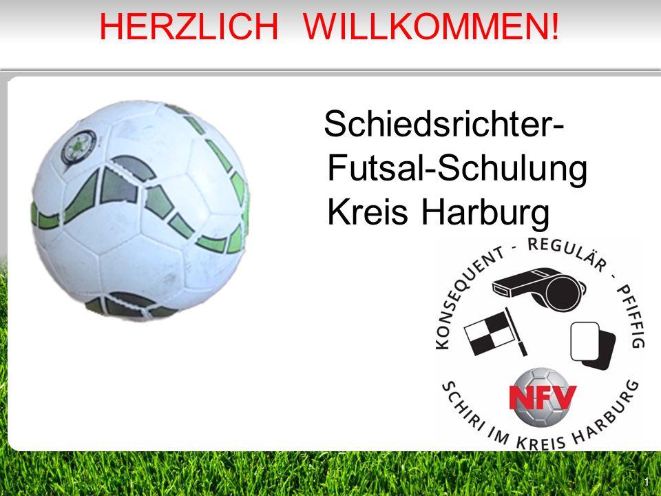 HERZLICH WILLKOMMEN! Schiedsrichter- Futsal-Schulung Kreis Harburg