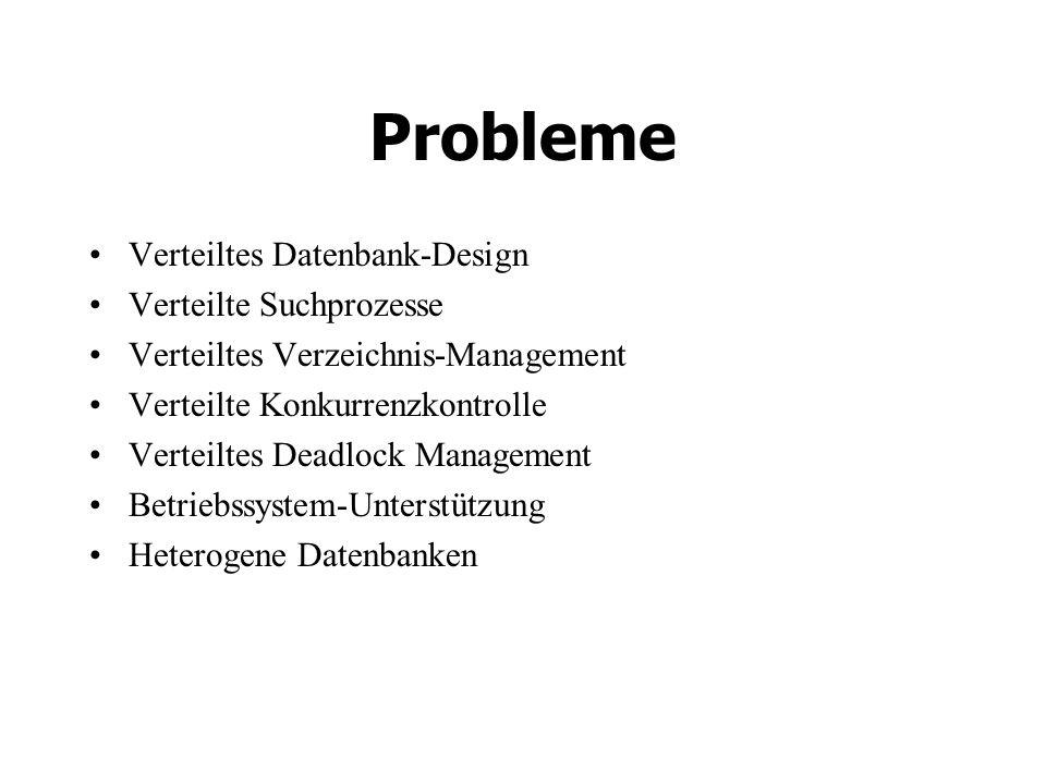 Probleme Verteiltes Datenbank-Design Verteilte Suchprozesse