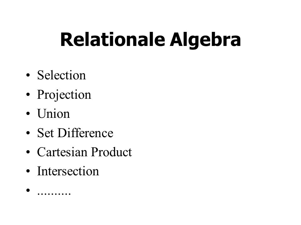 Relationale Algebra Selection Projection Union Set Difference