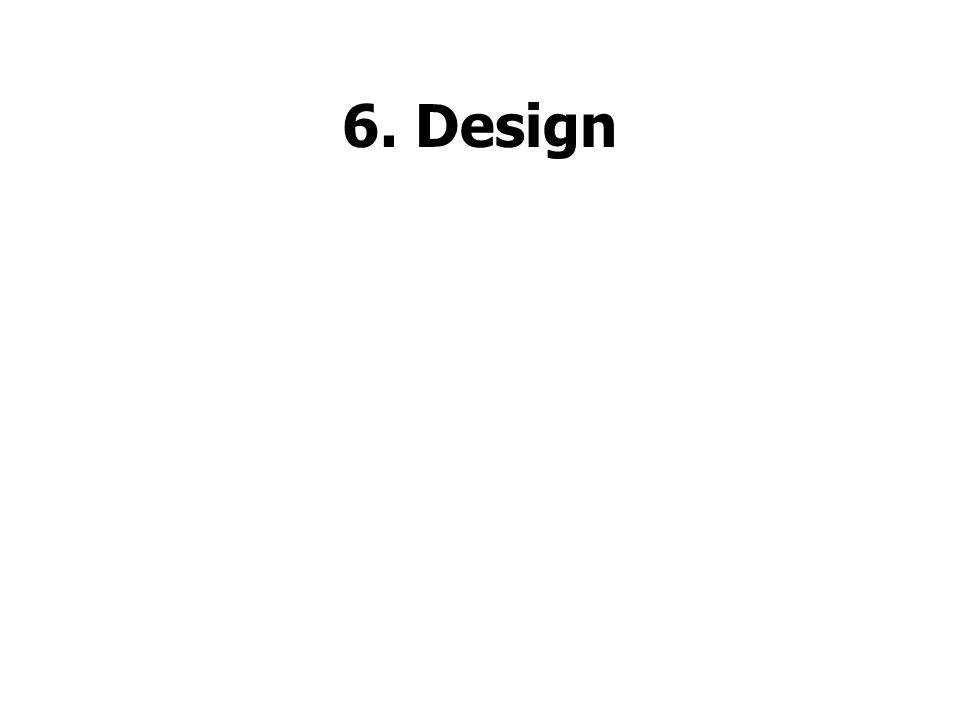 6. Design