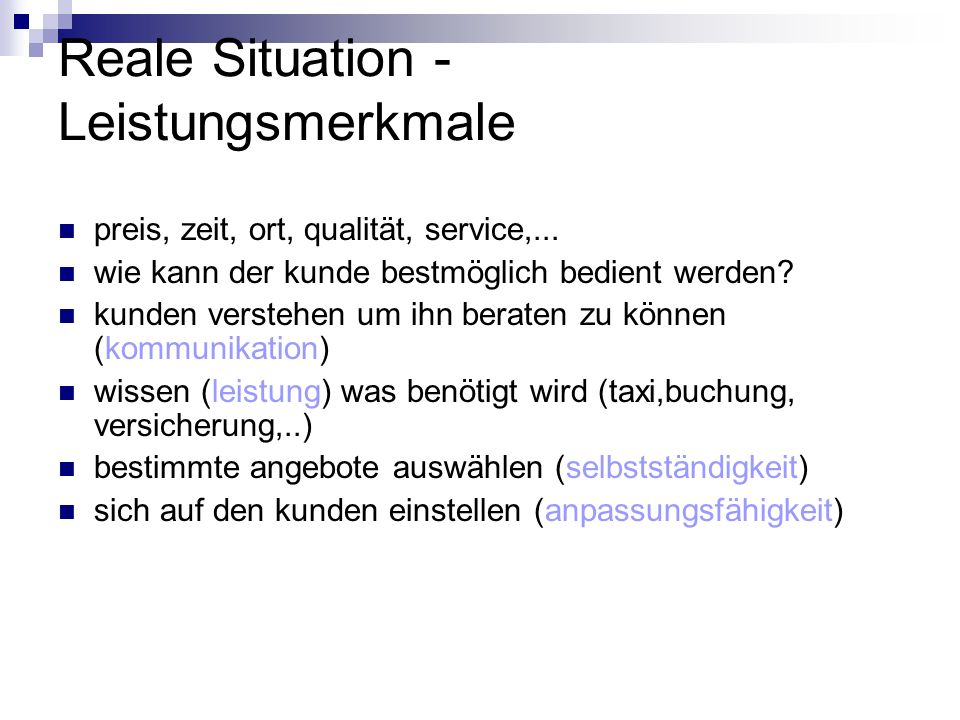 Reale Situation - Leistungsmerkmale