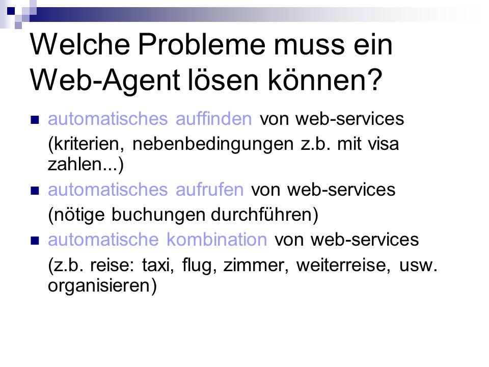 Welche Probleme muss ein Web-Agent lösen können