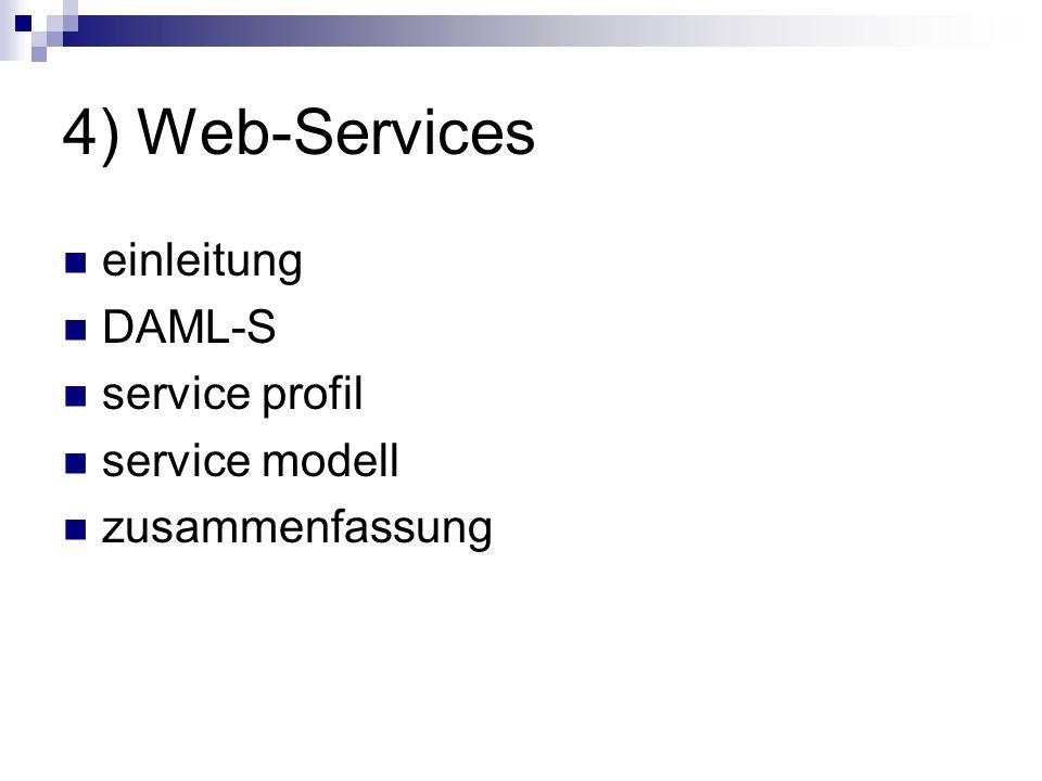 4) Web-Services einleitung DAML-S service profil service modell