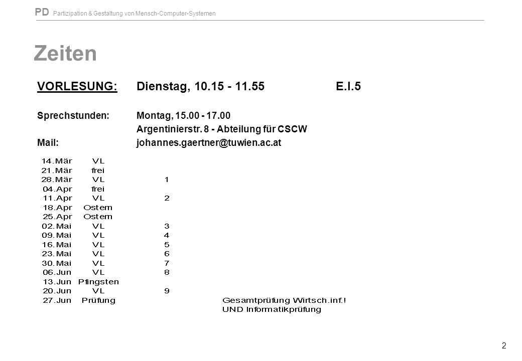 Zeiten VORLESUNG: Dienstag, 10.15 - 11.55 E.I.5