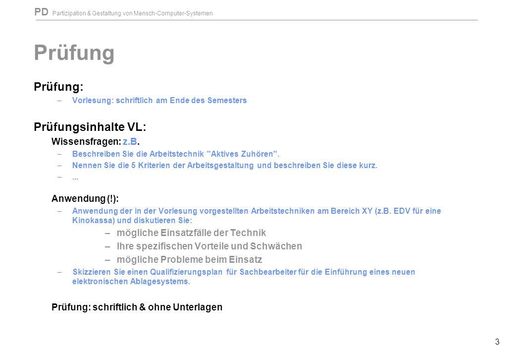 Prüfung Prüfung: Prüfungsinhalte VL: Wissensfragen: z.B.
