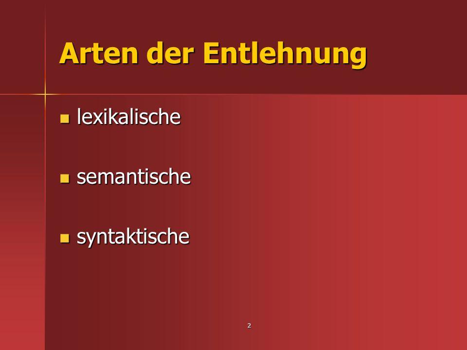 Arten der Entlehnung lexikalische semantische syntaktische 2