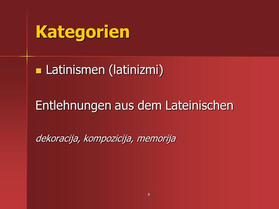 Kategorien Latinismen (latinizmi) Entlehnungen aus dem Lateinischen
