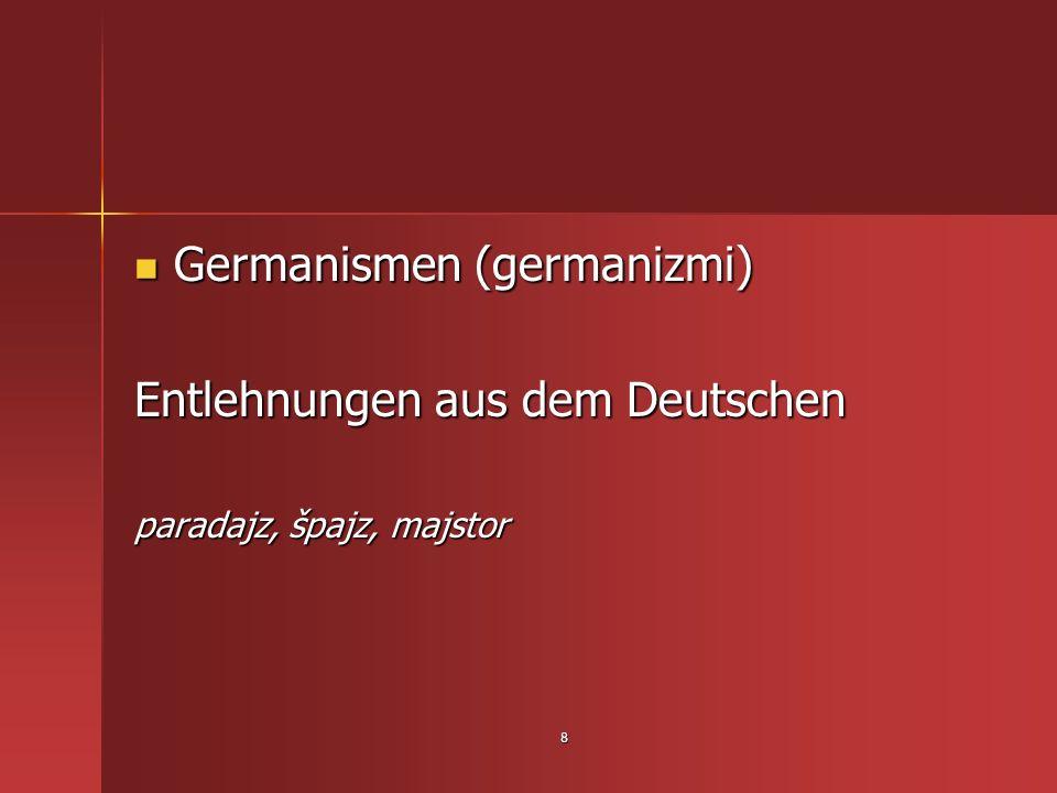 Germanismen (germanizmi) Entlehnungen aus dem Deutschen